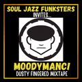 SJF Invites #2 - Moodymanc - Dusty Fingered Mixtape - Soul Jazz Funk