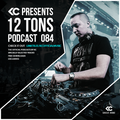 12 Tons Podcast 084 by KC