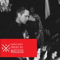 Nucleus - Samurai Music Official Podcast 31