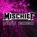 MISCHIEF - NOVEMBER 2020