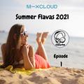 Summer Flavas 2021 (Episode 1) // Instagram: @djcwarbs