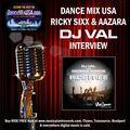 DJ VAL Dance Mix USA Radio Interview Hosted by Ricky Sixx & Aazara