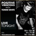 Positive Vibrations with Tommi White on Pressure Radio 11.03.2020