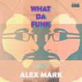 Alex Mark - What Da Funk vol. 12