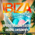 Ibiza Sensations 237 Special Dancing Easter During Lockdown
