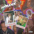 INTRUDER PART 2 (DJ VIIBZ FT. DJ WAKLEXX)