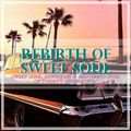 Rebirth of Sweet Soul Part 11 / Sweet Soul, Lowrider & Midtempo Soul of today's generation