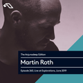 The Anjunadeep Edition 263 with Martin Roth (Live at Explorations, June 2019)
