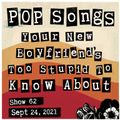 Pop Songs Your New Boyfriend's Too Stupid to Know About - Sept 24, 2021 {#62} with Rob Pursey