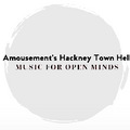 Amousement's Hackney Town Hell - 06-Feb-19