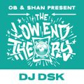 THE LOW END THEORY (EPISODE 64) feat. DJ DSK (DNA RECORDS)