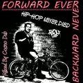 Forward Ever Backward Never (Hip-Hop Never Died)