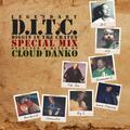 Cloud Danko - D.I.T.C. Special Mix