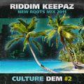 Riddim Keepaz - CULTURE DEM #2