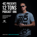 12 Tons Podcast 086 by KC