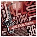 Redeye Liquid Kicks Volume 36
