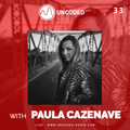 Uncoded Radio Present Uncoded Session #EP33 by Paula Cazenave