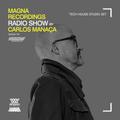 Magna Recordings Radio Show by Carlos Manaça 104 | Tech House Studio Mix