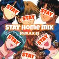 Stay Home Mix (Omake)
