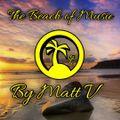 The Beach of Music Episode 185 Selected & Mixed by Matt V (07-01-2021)