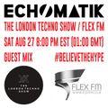 Echomatik Guest Mix on The London Techno Show on Flex FM - 27 August 2016
