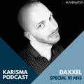 KARISMA PODCAST - SPÉCIAL 10 ANS - DAXXEL