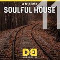 A trip into Soulful House (Trip Eleven) - Also happiness is an emotion