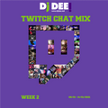 DJ DEE! - Twitch Chat Mix Week 2 (08/01-14/01/2021)