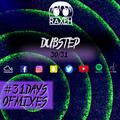 #31DaysOfMixes - DUBSTEP | @DJRAXEH | 30 of 31 | 030