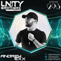 Unity Brothers Podcast #293 [GUEST MIX BY ANDREY EXX]