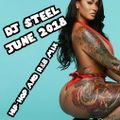 Dj Steel June 2018 Hip-Hop and R&B Mix (Clean)