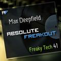 Max Deepfield - Absolute Freakout: Freaky Tech 41