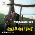 QUARANTINE #DjAlzaMixes