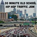 30 Minute Old School Hip Hop Traffic Jam