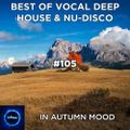 Best Of Vocal Deep House & Nu-Disco #105 - In Autumn Mood