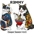 REMMY - Deeper Vol. 9 (Live Set)