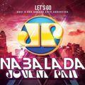 NA BALADA JOVEM PAN DJ PAZINHA & DJ CAROLINA LESSA 07.08.2020