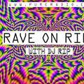 DJ R.I.P at Rave on R.I.P July 13 2016 (LIVE)