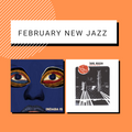 EZH February - New Jazz releases