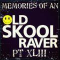 Memories Of An Oldskool Raver Pt XLIII