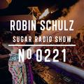 Robin Schulz   Sugar Radio 221