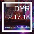 DYR // 2.17.18 Around the Sun Diva Mix