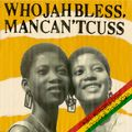 WHO JAH BLESS - MAN CAN'T CUSS