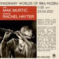 Imaginary Worlds of Rika Muzika presents Rachel Hayter // 25-04-2021