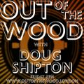 Doug Shipton- Out of The Wood Show 198