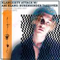 Klangxiety Attack w/ Ani Klang: Burenhinder Takeover 7th April 2021