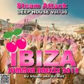 IBIZA SUMMER BREEZE 2018 - Steam Attack Deep House Mix Vol. 30