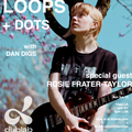 Dan Digs on Dublab - Loops + Dots Ep 31 - Special Guest: Rosie Frater-Taylor - 6.13.21