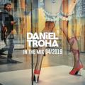Daniel Troha - In The mix 04-2019 // 123 bpm-125 bpm // Nu Disco, House