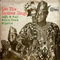 Let The Drums Sing: Juju & Fuji Music from Nigeria